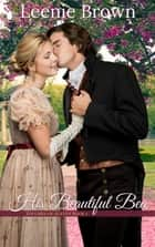 His Beautiful Bea - A Touches of Austen Novella ebook by Leenie Brown