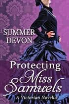 Protecting Miss Samuels ebook by Summer Devon