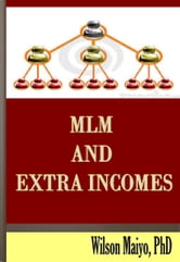 Mlm and Extra Incomes ebook by Will Anthony Jr