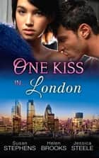 One Kiss In...London - 3 Book Box Set, Volume 1 ebook by Susan Stephens, Helen Brooks, Jessica Steele
