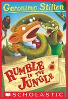 Geronimo Stilton #53: Rumble in the Jungle ebook by