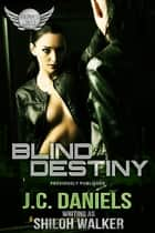 Blind Destiny ebook by J.C. Daniels, Shiloh Walker