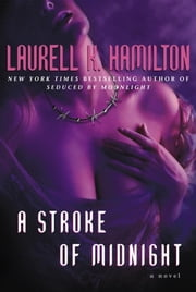 A Stroke of Midnight - A Novel ebook by Laurell K. Hamilton