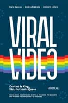 Viral Video. Content is King, Distribution is Queen social video advertising: scopri le tecniche più avanzate per rendere un video virale su youtube ebook by Dario Caiazzo, Andrea Febbraio, Umberto Lisiero