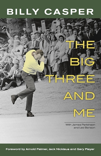 The Big Three and Me ebook by Billy Casper