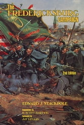 The Fredericksburg Campaign ebook by Gen. Edward J. Stackpole