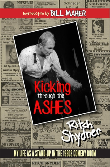 Kicking Through the Ashes - My Life As A Stand-up in the 1980s Comedy Boom ebook by Ritch Shydner,Rosanne Buemi Jarvis,Lori Parsells