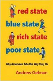 Red State, Blue State, Rich State, Poor State: Why Americans Vote the Way They Do ebook by Gelman, Andrew