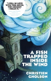 A Fish Trapped Inside the Wind ebook by Christien Gholson