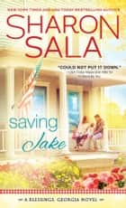 Saving Jake ebook by Sharon Sala