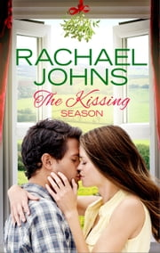 The Kissing Season ebook by Rachael Johns