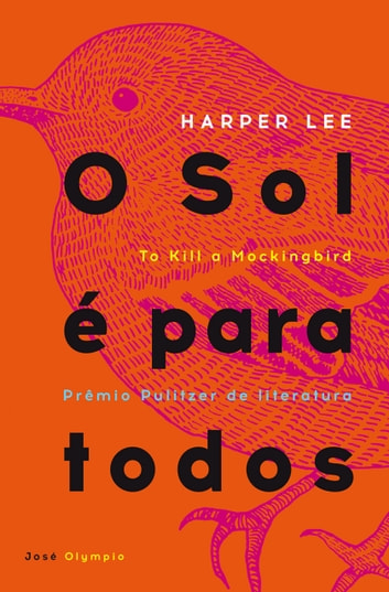 O sol é para todos ebook by Harper Lee