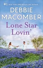 Lone Star Lovin' ebook by Debbie Macomber