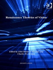 Renaissance Theories of Vision ebook by Dr Charles H Carman,Professor John Shannon Hendrix,Dr Allison Levy