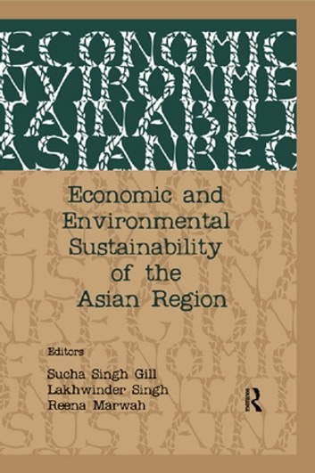 Economic and Environmental Sustainability of the Asian Region ebook by