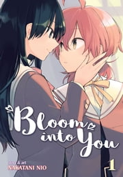 Bloom Into You Vol. 1 ebook by Nakatani Nio