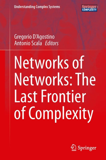 Networks of Networks: The Last Frontier of Complexity ebook by
