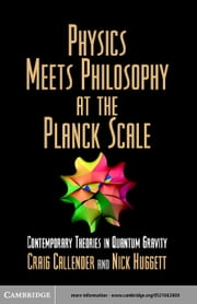 Physics Meets Philosophy at the Planck Scale ebook by Callender, Craig
