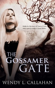 The Gossamer Gate ebook by Wendy L. Callahan