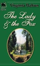 The Lady and the Fox ebook by Virginia Dalton