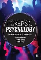 Forensic Psychology - Theory, research, policy and practice ebook by Jennifer Brown, Yvonne Shell, Terri Cole