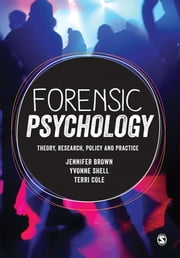 Forensic Psychology - Theory, research, policy and practice ebook by Jennifer Brown,Yvonne Shell,Terri Cole