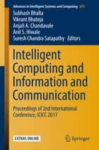 Intelligent Computing and Information and Communication - Proceedings of 2nd International Conference, ICICC 2017 ebook by Subhash Bhalla, Vikrant Bhateja, Anjali A. Chandavale,...