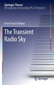 The Transient Radio Sky ebook by Evan Francis Keane