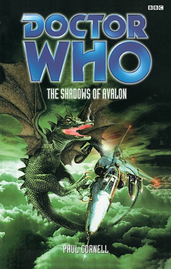 Doctor Who: Shadows Of Avalon ebook by Paul Cornell