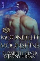 Moonlight and Moonshine ebook by Elizabeth Silver, Jenny Urban