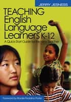 Teaching English Language Learners K-12 ebook by Jerry Jesness