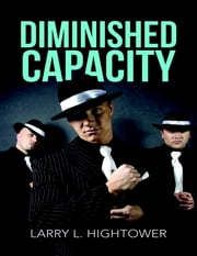 Diminished Capacity ebook by Larry L. Hightower