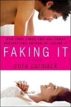 Faking It ebook de Cora Carmack