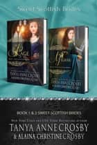Sweet Scottish Brides - 2-Book Starter Set ebook by Tanya Anne Crosby