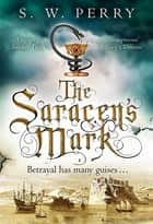 The Saracen's Mark - The CWA nominated Elizabethan crime series ebook by