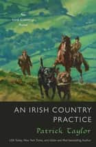 An Irish Country Practice - An Irish Country Novel ebook by Patrick Taylor