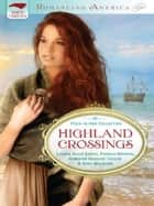 Highland Crossings ebook by Pamela Griffin,Laurie Alice Eakes,Jennifer Hudson Taylor,Gina Welborn