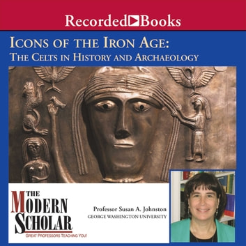 Icons of the Iron Age: The Celts in History and Archaeology audiobook by Susan Johnston