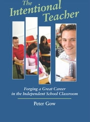 Intentional Teacher ebook by Peter Gow