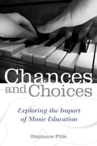 Chances and Choices ebook by Stephanie Pitts