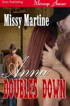 Anna Doubles Down ebook by Missy Martine