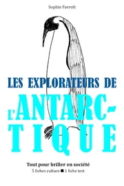 Les Explorateurs de l'Antarctique - Tout pour briller en société ebook by Kobo.Web.Store.Products.Fields.ContributorFieldViewModel
