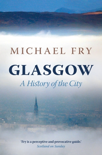 Glasgow eBook by Michael Fry