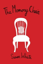 The Memory Chair ebook by Susan White