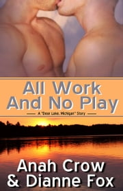 All Work And No Play ebook by Anah Crow,Dianne Fox