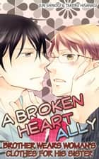 (Yaoi) A Broken Heart Ally ebook by JUN SHINOGI,TAKERU HISANAGI