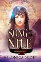 Song of the Nile: Gods of Egypt ebook by Veronica Scott