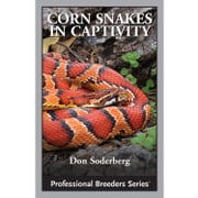 Corn Snakes in Captivity ebook by Don Soderberg