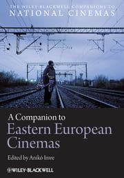 A Companion to Eastern European Cinemas ebook by Anikó Imre