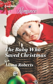 The Baby Who Saved Christmas ebook by Alison Roberts